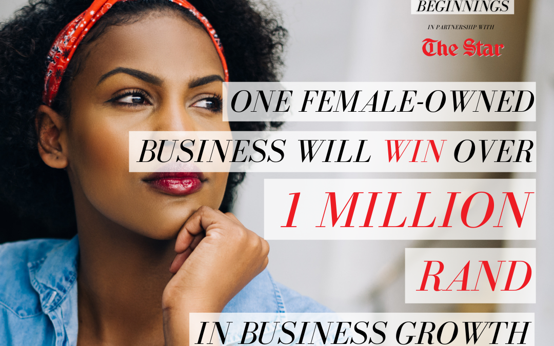 One female-owned business will win over a million rand in business growth opportunities!